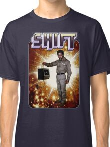 Shift! You bad mother-get back to work! Classic T-Shirt
