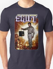 Shift! You bad mother-get back to work! Unisex T-Shirt