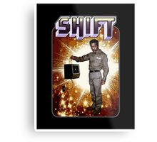Shift! You bad mother-get back to work! Metal Print