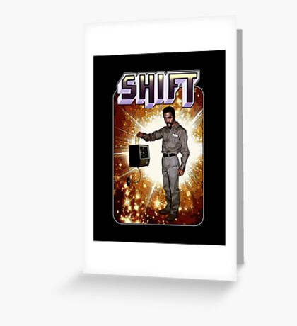Shift! You bad mother-get back to work! Greeting Card