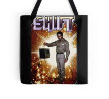 Shift! You bad mother-get back to work! Tote Bag