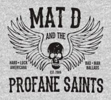 Mat D and the Profane Saints by parlorwash