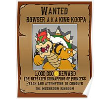 Bowser wanted Poster