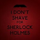 I don't shave for Sherlock Holmes v5 by Kallian