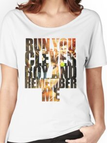 Run You Clever Boy and Remember Me Women's Relaxed Fit T-Shirt