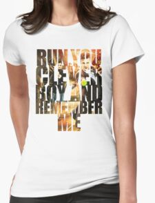 Run You Clever Boy and Remember Me Womens Fitted T-Shirt