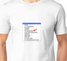 Its complicated Relationship status Unisex T-Shirt
