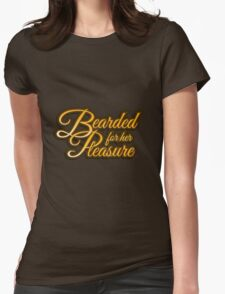 """""""Bearded For Her Pleasure"""" Womens Fitted T-Shirt"""