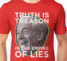 Ron Paul Truth is Treason in the Empire of Lies Unisex T-Shirt