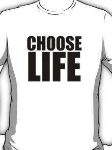 Choose Life !! WHAM T-Shirt