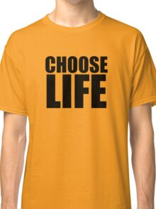 Choose Life !! WHAM Classic T-Shirt