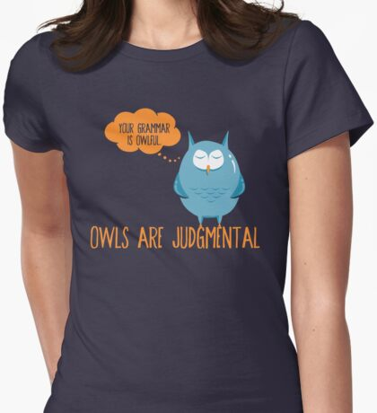 Owls Are Judgmental Womens Fitted T-Shirt