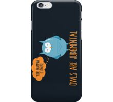 Owls Are Judgmental iPhone Case/Skin