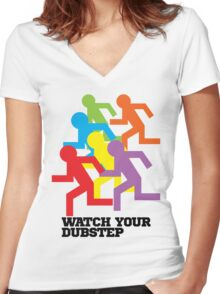 Watch Your Dubstep Women's Fitted V-Neck T-Shirt