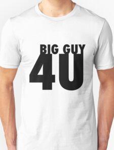 Big Guy . . . 4U! Unisex T-Shirt