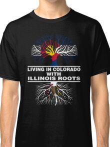 LIVING IN COLORADO WITH ILLINOIS ROOTS Classic T-Shirt