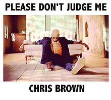 Don't Judge Me ~ Chris Brown by aeebou