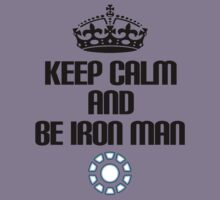 Keep Calm and Be Iron Man by Holly Newsome
