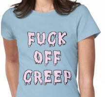 F*ck Off Creep (pink) Womens Fitted T-Shirt