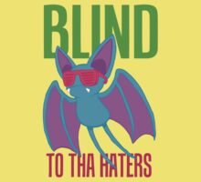 Blind to tha Haters by CatBountry
