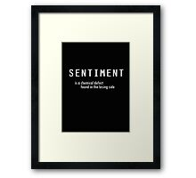 Sentiment is A Chemical Defect Found in the Losing Side Framed Print