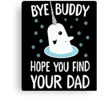 The Elf - Bye Buddy Hope You Find Your Dad! Canvas Print