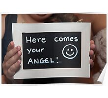 """""""Here comes your angel"""" Poster"""