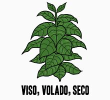 "Viso, Volado, Seco (tobacco plant) : a hint to ""Veni, vidi, vici"" Unisex T-Shirt"