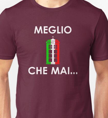 MEGLIO TARDIS CHE MAI  Unisex T-Shirt