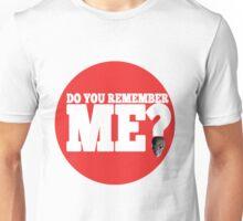 DO YOU REMEMBER ME T-SHIRT Unisex T-Shirt