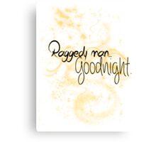 Raggedy man.. Goodnight. Canvas Print