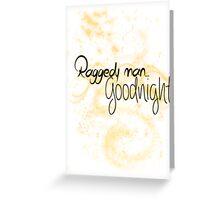 Raggedy man.. Goodnight. Greeting Card