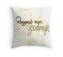 Raggedy man.. Goodnight. Throw Pillow