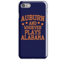 Auburn and Whoever Plays Alabama iPhone Case/Skin