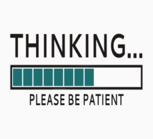 Thinking... Please Be Patient Baby Tee