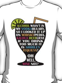 Alcohol Is Shirley Tequilya T-Shirt