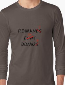 ROMANI ITE DOMUM Long Sleeve T-Shirt