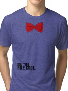 Bow Ties are Cool!  Tri-blend T-Shirt