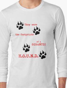 The Footprints of a Gigantic H.O.U.N.D. Long Sleeve T-Shirt