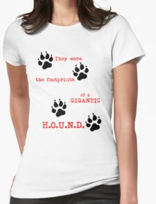 The Footprints of a Gigantic H.O.U.N.D. Womens Fitted T-Shirt
