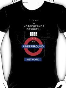 UNDERGROUND NETWORK T-Shirt