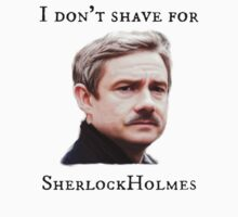 Sherlock,  I don't shave for Sherlock Holmes by lolly2795