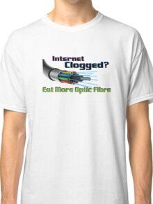 Internet Clogged? Eat More Optic Fibre ! Classic T-Shirt
