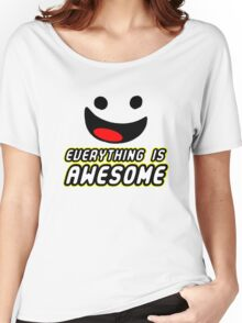 Everything Is Awesome Women's Relaxed Fit T-Shirt