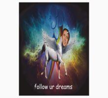 follow ur dreams by mickeycopple