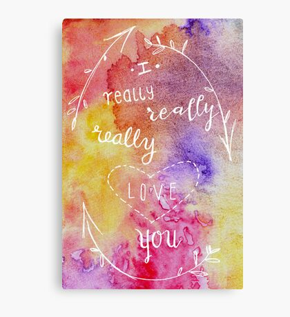 I really, really, really love you. 2 Canvas Print