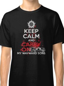 Supernatural - Keep Calm And Carry On My WayWard Sons T-Shirt   Classic T-Shirt