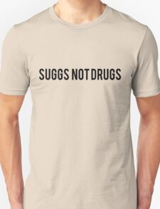 Suggs Not Drugs T-Shirt