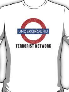 Underground Terrorist Network T-Shirt