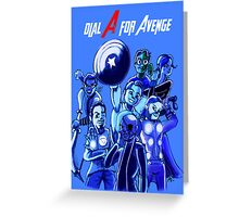 Dial A For Avenge Greeting Card